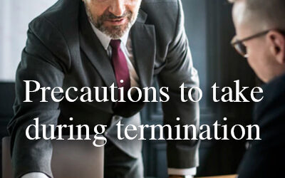 Cutting Loose: Some precautions to take when terminating disloyal personnel