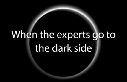 Evil Bedfellows: When the experts go to the dark side